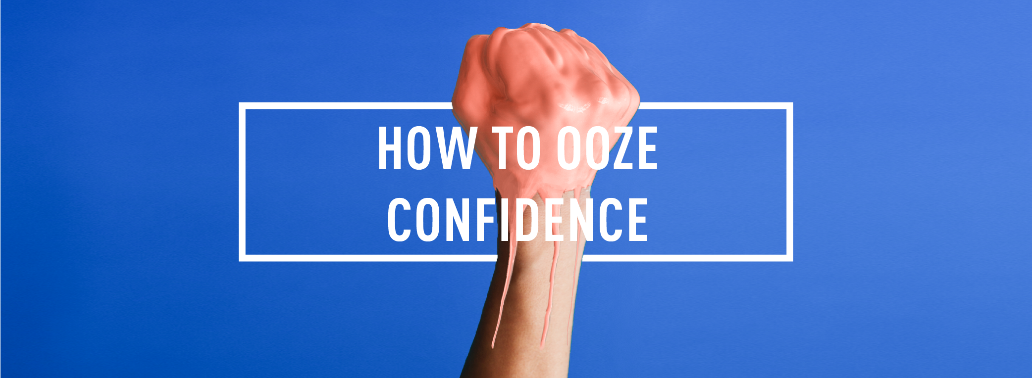 How to ooze confidence_Webpage Header