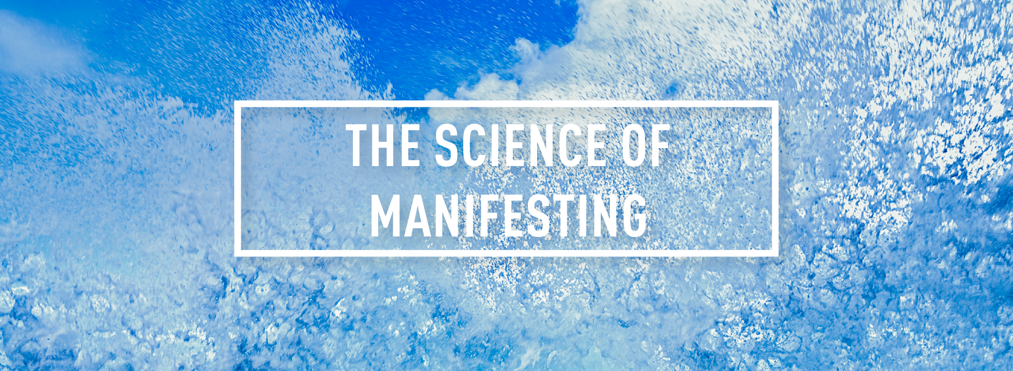 THE SCIENCE OF MANIFESTING_Webpage Header